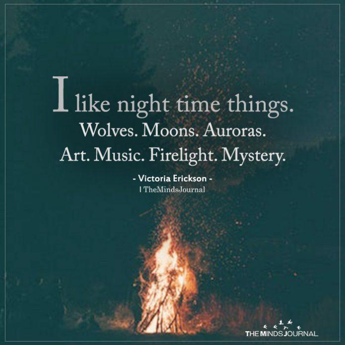 I like night time things