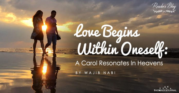 Love Begins Within Oneself A Carol Resonates In Heavens