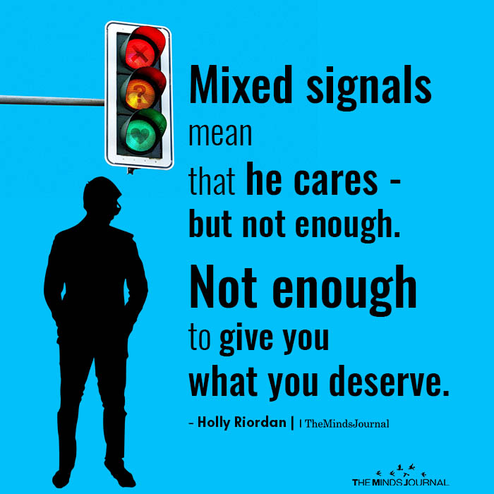 Mixed Signals Mean That He Cares – But Not Enough