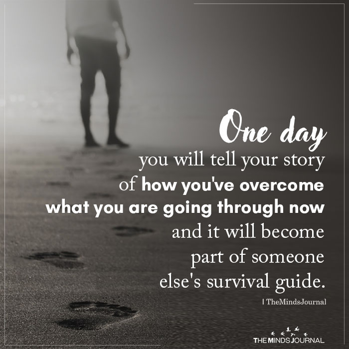 One day you will tell your story