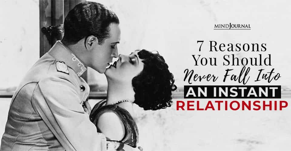 Reasons never fall instant relationship