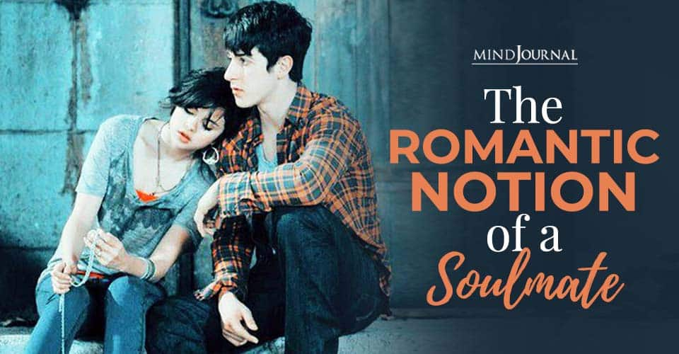 Romantic Notion of Soulmate