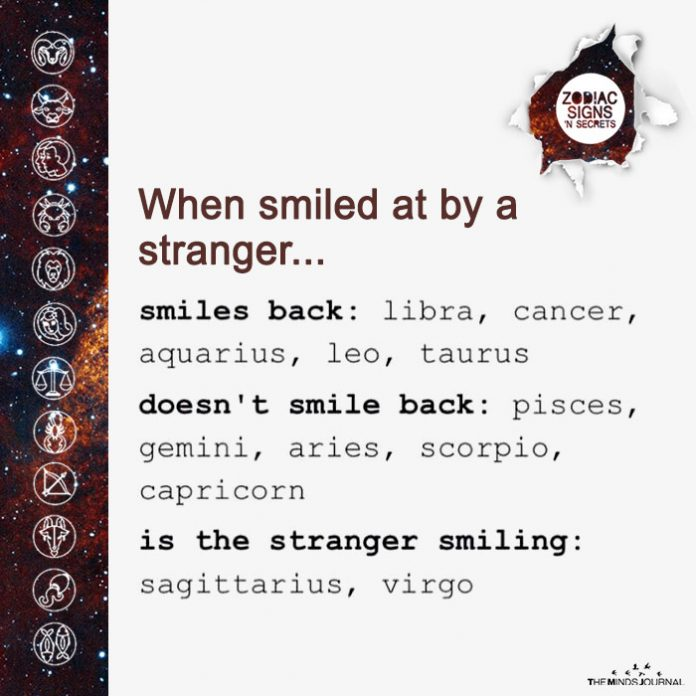 Signs React on When Smiled At By A Stranger