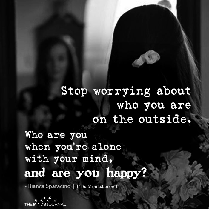 Stop worrying about who you are on the outside