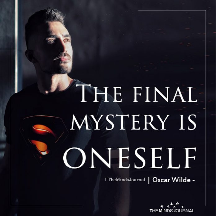 The final mystery is oneself