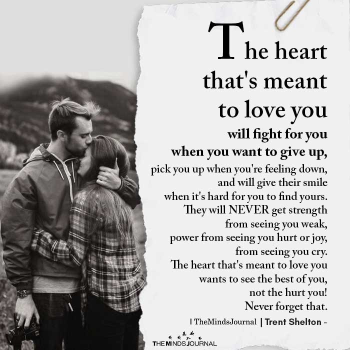 The heart that's meant to love you will fight for you