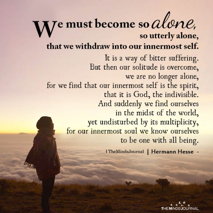 We must become so alone