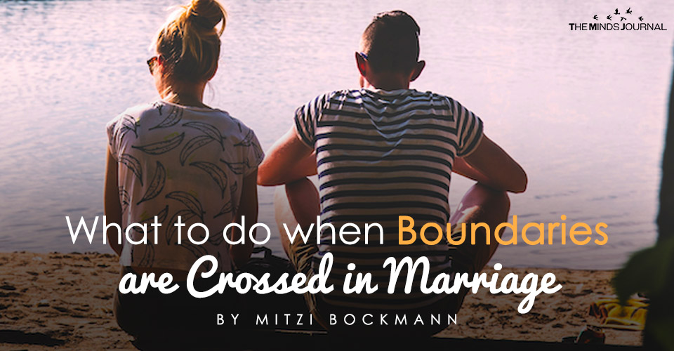 What To Do When Boundaries Are Crossed In Marriage