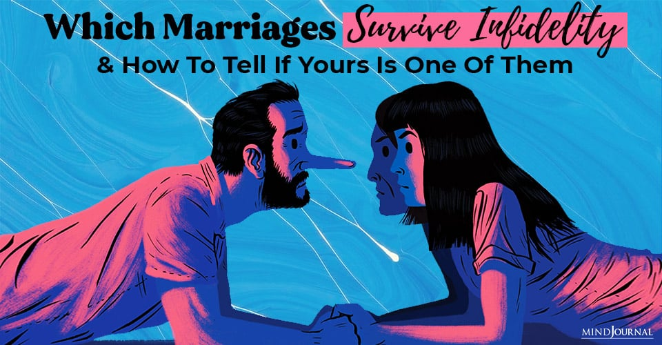 Which Marriages Survive Infidelity and How To Tell If Yours Is One Of Them