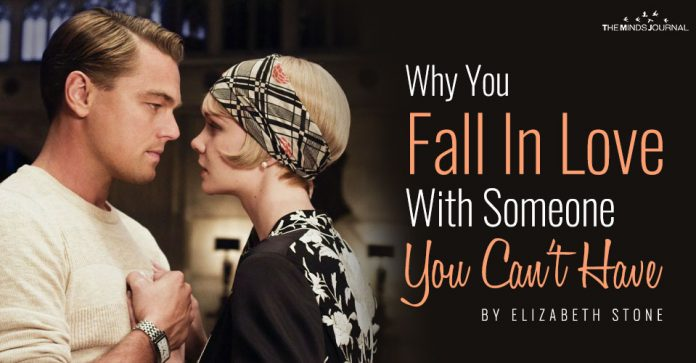 Why you fall in love with someone you can't have