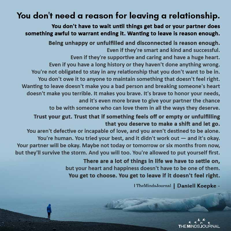 You don't need a reason for leaving a relationship