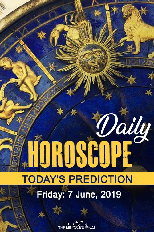 Your Daily Predictions for Friday 7 June 2019