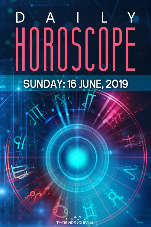 Your Daily Predictions for Sunday 16 June 2019