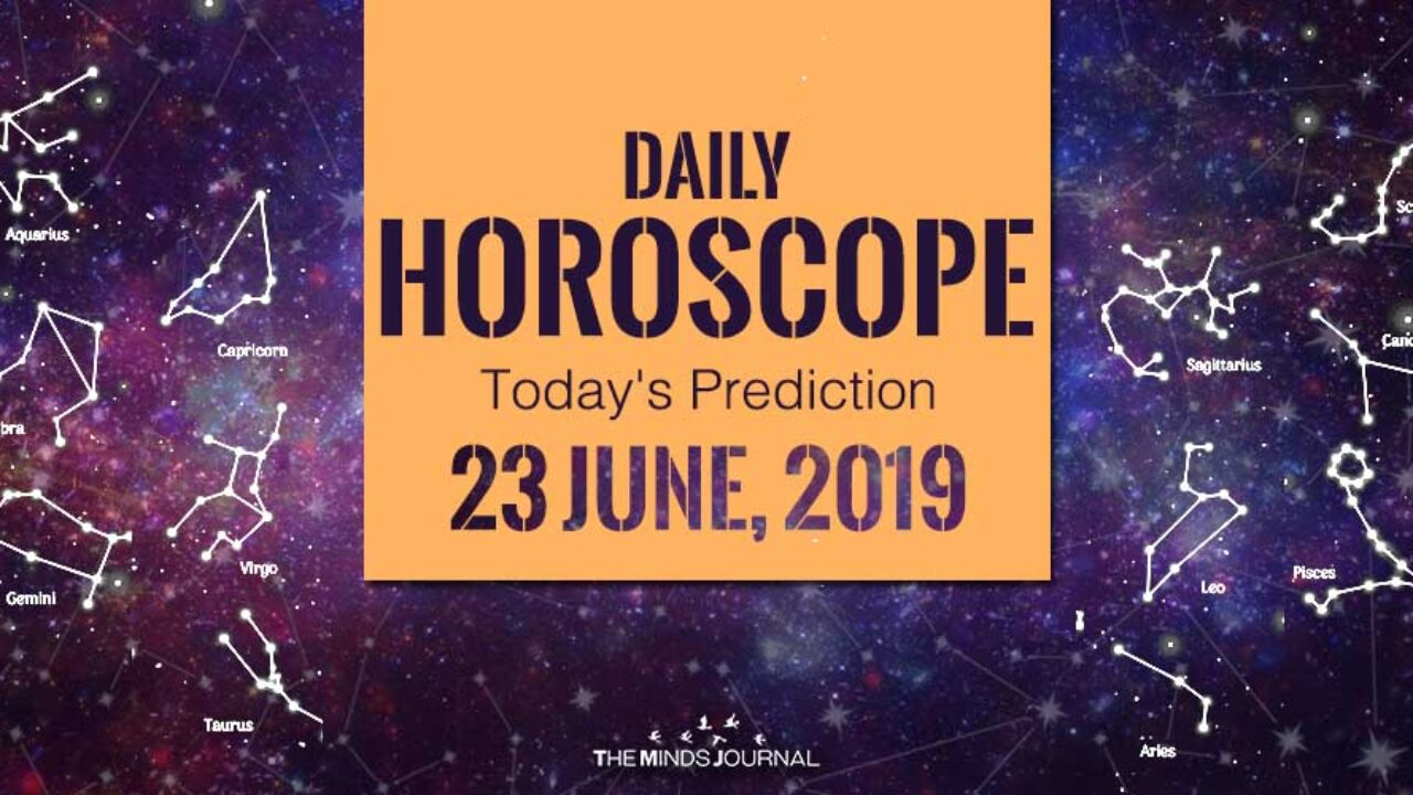 Your Daily Predictions for Sunday 23 June 2019