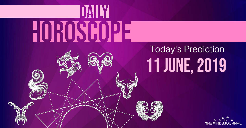 Your Daily Predictions for Tuesday 11 June 2019