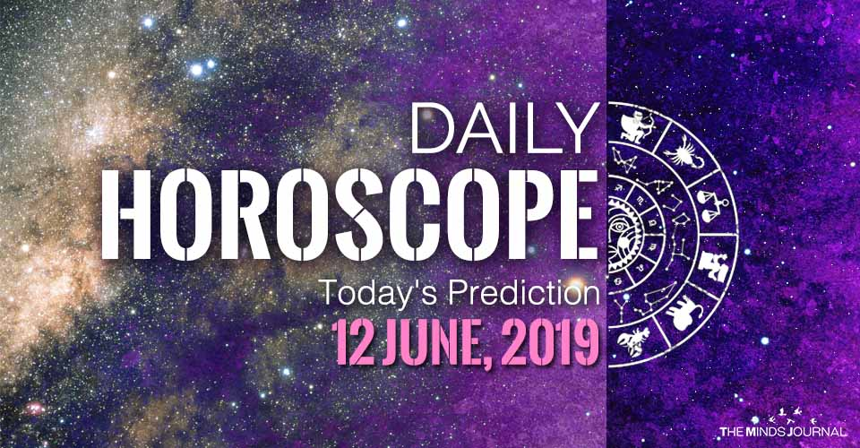 Your Daily Predictions for Wednesday 12 June 2019