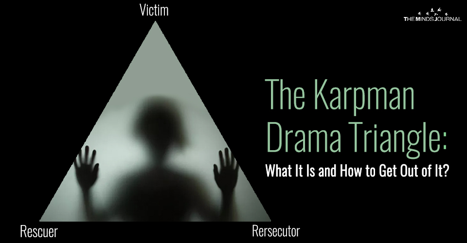 Understanding The Dynamics Of The Karpman Drama Triangle