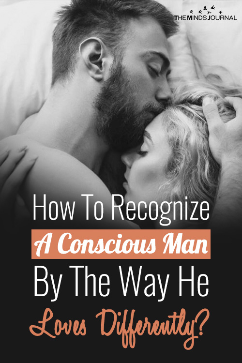 how conscious man loves differently pin