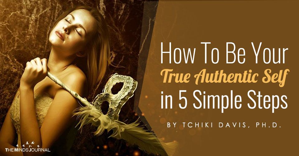 How To Be Your True Authentic Self in 5 Simple Steps
