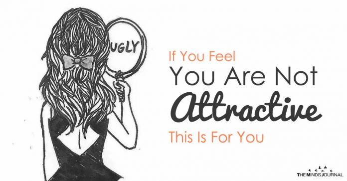 if you feel you are not attractive