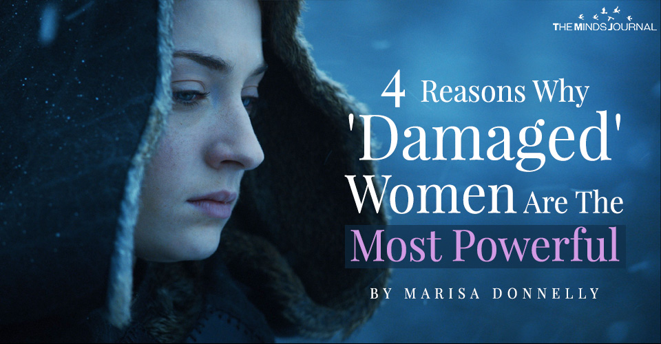 reasons why damaged women are most powerful