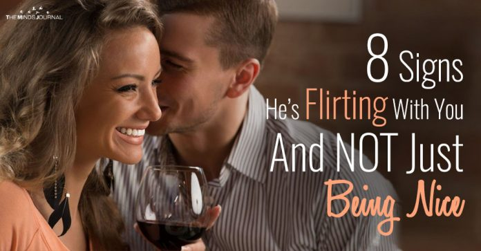 signs he is flirting with you and not just being nice