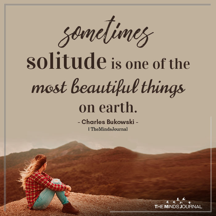 solitude is one of the most beautiful things