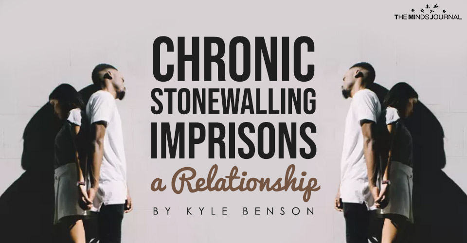 Chronic Stonewalling Imprisons a Relationship