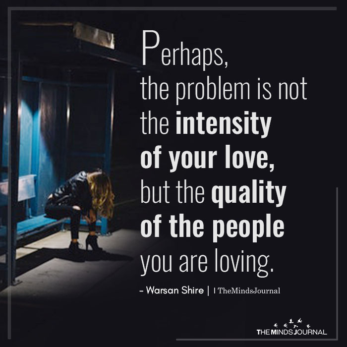 Perhaps, The Problem Is Not The Intensity Of Your Love