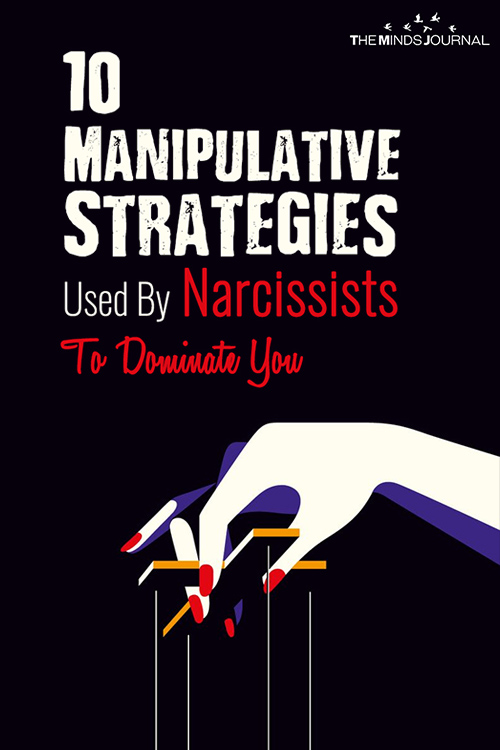 10 Manipulative Strategies Used By Narcissists To Dominate You