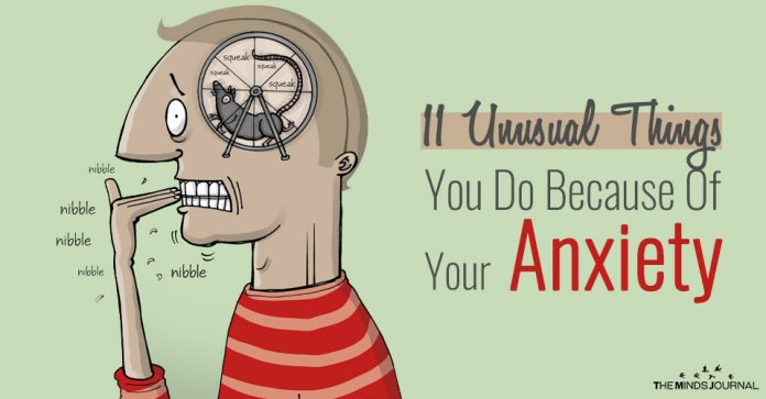 11 Unusual Things You Do Because Of Your Anxiety