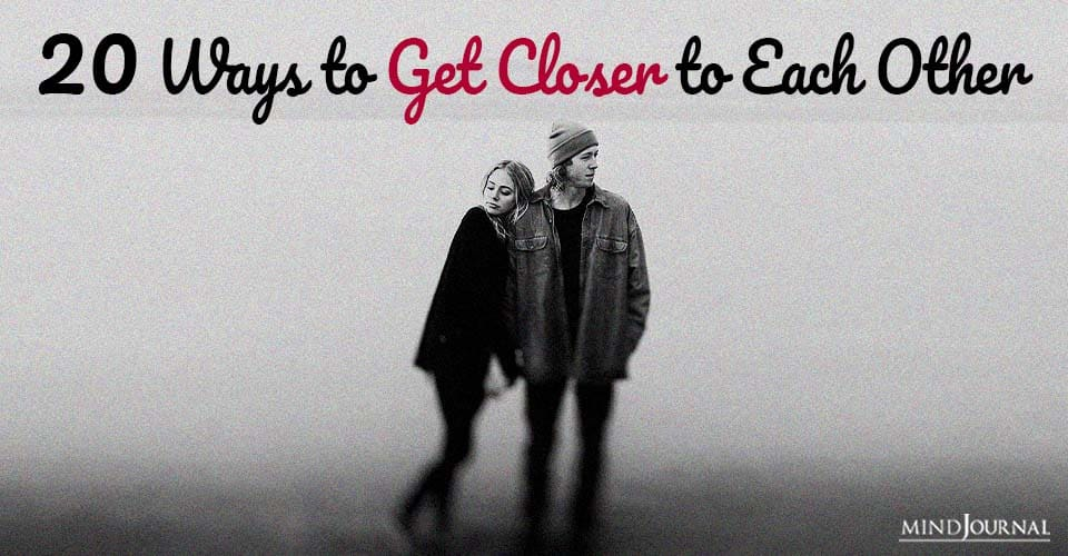20 ways to get closer with each other