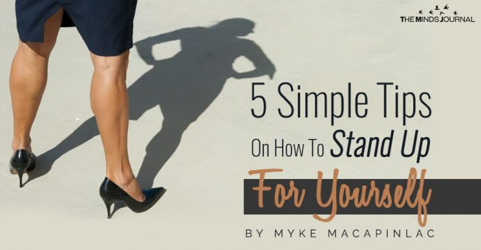 5 Simple Tips On How To Stand Up For Yourself