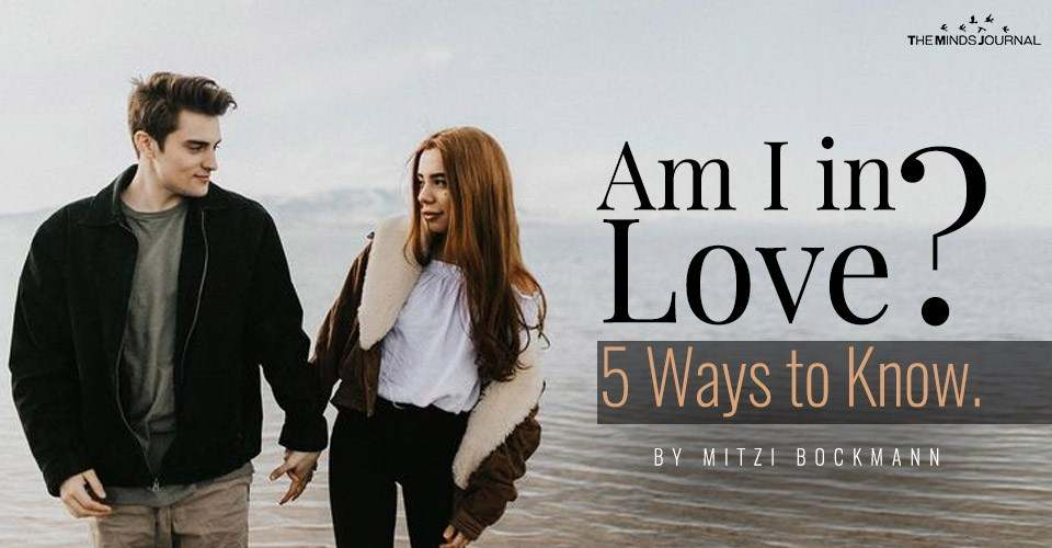 Am I in Love? 5 Ways to Know