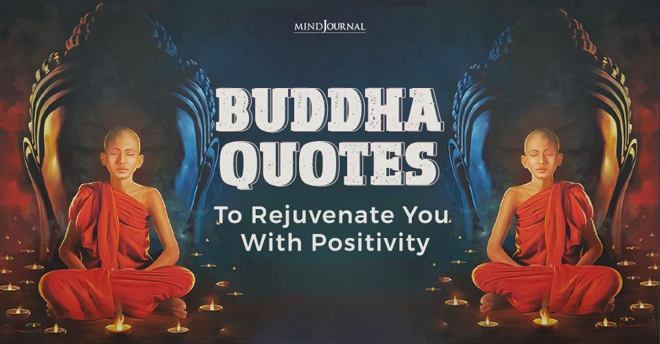 Buddha Quotes To Rejuvenate You With Positivity