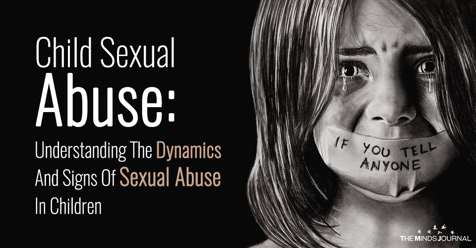 Child Sexual Abuse : Understanding The Dynamics And Signs Of Sexual Abuse In Children