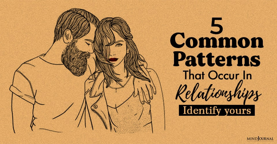 Common Patterns That Occur In Relationships