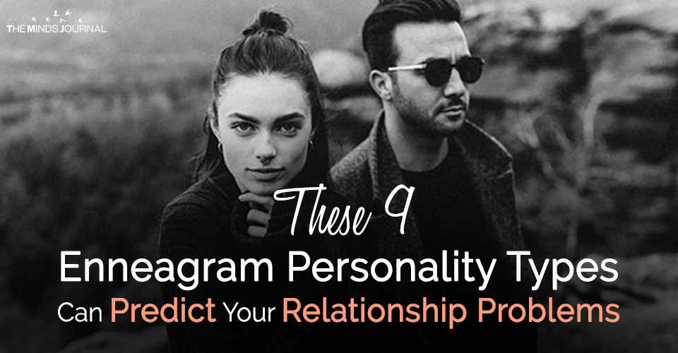 These 9 Enneagram Personality Types Can Predict Your Relationship Problems