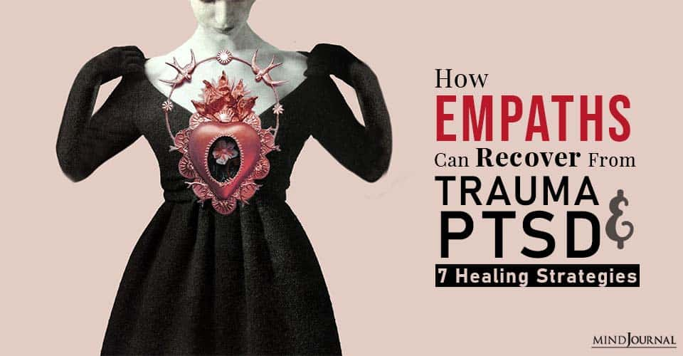 How Empaths Can Recover from Trauma And PTSD Healing Strategies