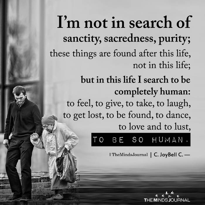 I'm not in search of sanctity