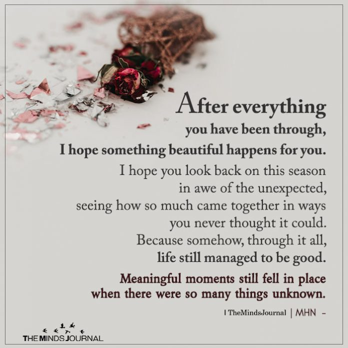 I hope something beautiful happens for you