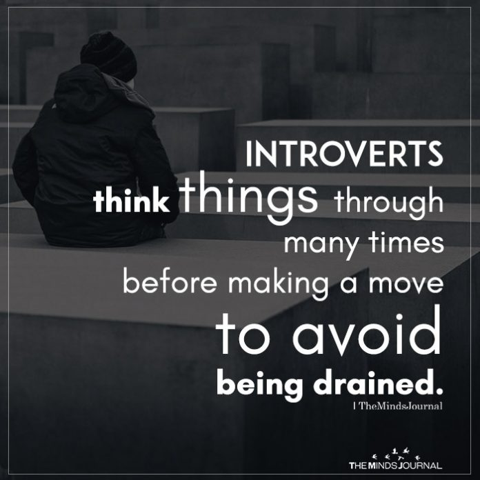 Introverts think things through many times