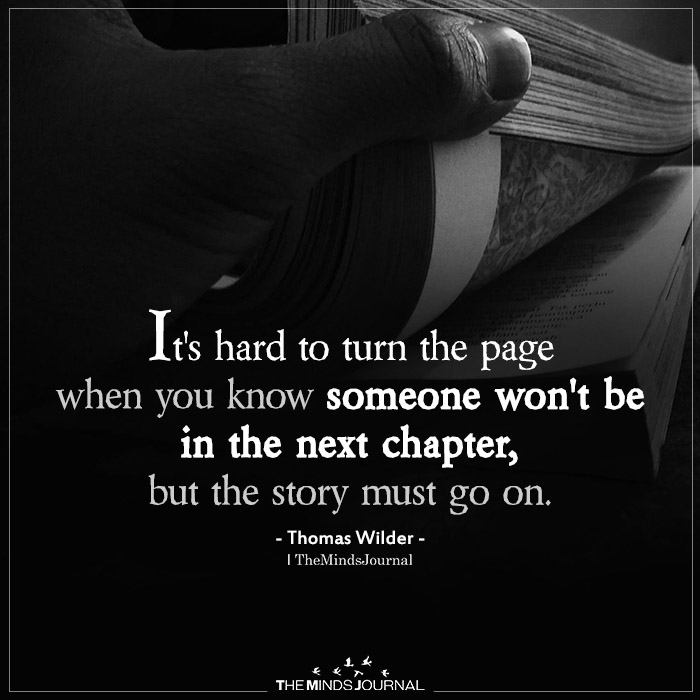 its hard to turn the page when you know someone