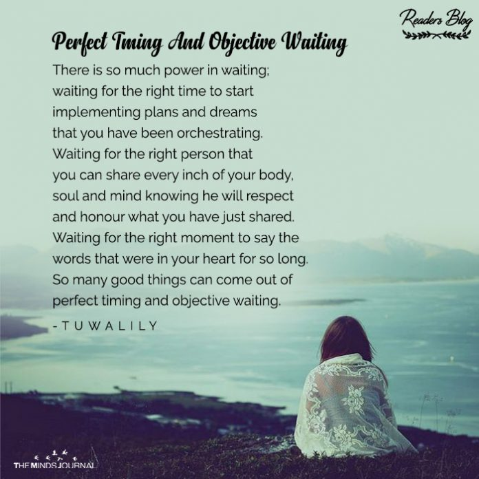 PERFECT TIMING AND OBJECTIVE WAITING