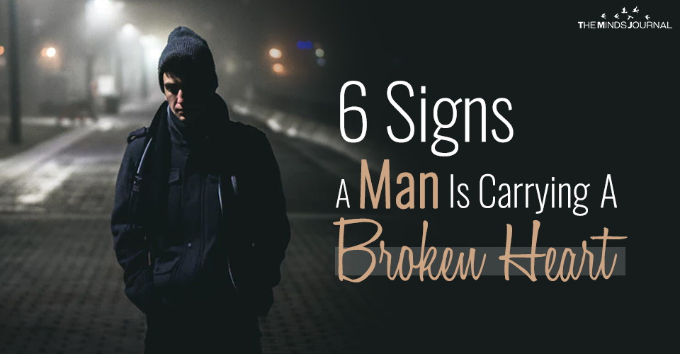 6 Signs A Man Is Carrying A Broken Heart