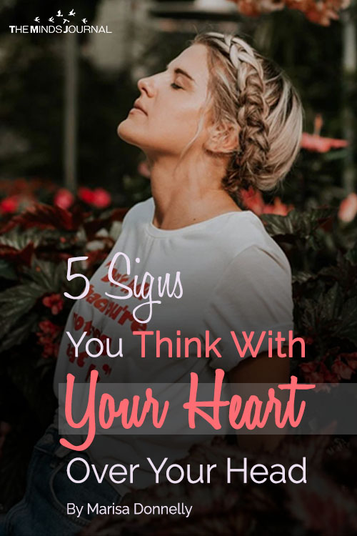Signs You Think With Your Heart Over Your Head pinterest