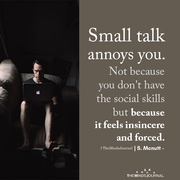 Small talk annoys you