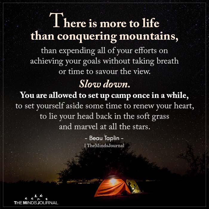 There Is More To Life Than Conquering Mountains