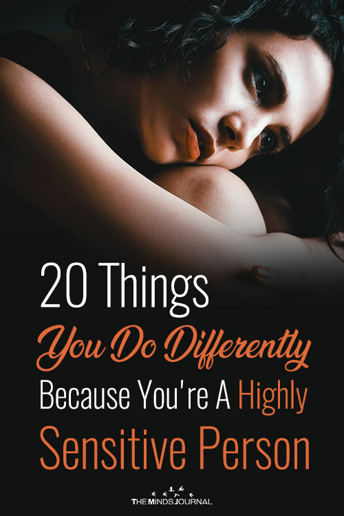 Things You Do Differently Because You are A Highly Sensitive Person