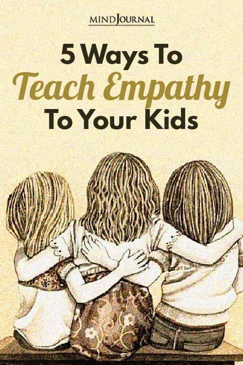 Ways Teach Empathy Your Kids pin